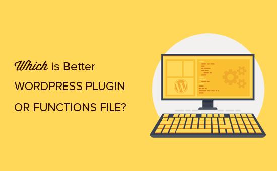 WordPress plugin vs functions file